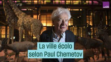 La ville écolo selon Paul Chemetov