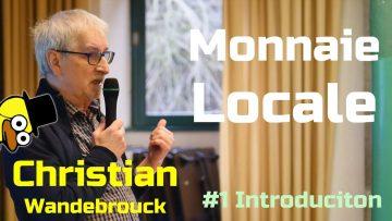 #1 Qu'est-ce que la monnaie ? – Wandebrouck – Conférence sur la Monnaie Locale
