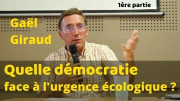 Gaël Giraud : Quelle démocratie face à l'urgence écologique ?