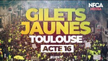 GILETS JAUNES – ACTE 16 –  TOULOUSE