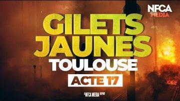 GILETS JAUNES – ACTE 17 –  TOULOUSE