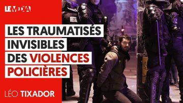 LES TRAUMATISÉS INVISIBLES DES VIOLENCES POLICIÈRES