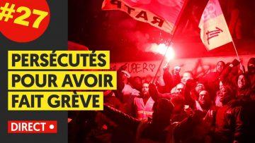 MARCHE OU GRÈVE #27 : PERSÉCUTÉS POUR AVOIR FAIT GRÈVE