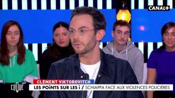 Clément Viktorovitch : Schiappa face aux violences policières