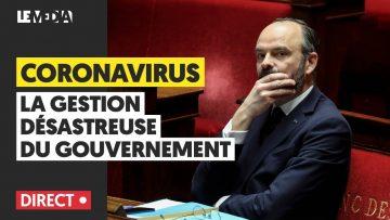 CORONAVIRUS : LA GESTION DÉSASTREUSE DU GOUVERNEMENT