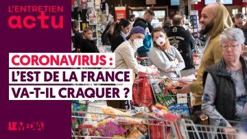 CORONAVIRUS : L'EST DE LA FRANCE VA-T-IL CRAQUER ?