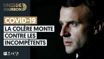COVID-19 : LA COLÈRE MONTE CONTRE LES INCOMPÉTENTS