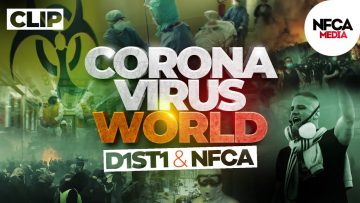 D1ST1 x NFCAcréation CORONAVIRUS WORLD (clip officiel)