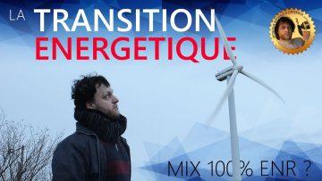 La transition énergétique – mix 100% ENR ?