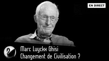Changement de Civilisation ? Marc Luyckx Ghisi