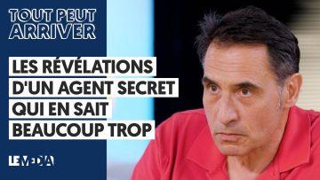 LES RÉVÉLATIONS D'UN AGENT SECRET QUI EN SAIT BEAUCOUP TROP