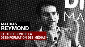 Mathias Reymond – La lutte contre la désinformation des médias