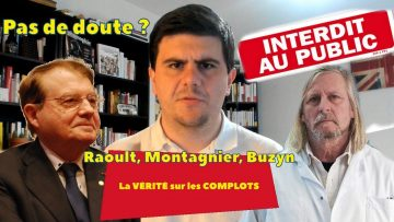 Raoult, Montagnier, Buzyn : la VÉRITÉ sur les COMPLOTS ?