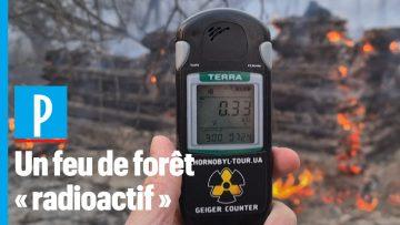 Tchernobyl : un incendie ravive la radioactivité près de la centrale nucléaire