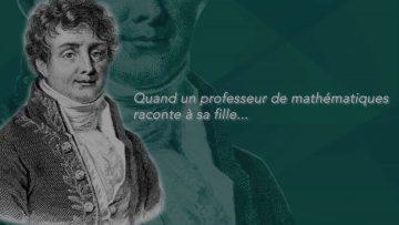 À la découverte de la vie de Joseph Fourier et de son oeuvre !