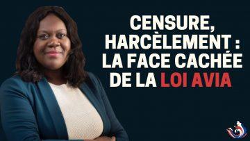 CENSURE, HARCÈLEMENT : LA FACE CACHÉE DE LA LOI AVIA !