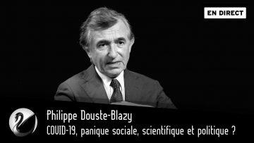 COVID-19, panique sociale, scientifique et politique ? Philippe Douste-Blazy