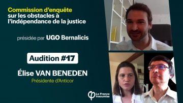 Élise VAN BENEDEN/ANTICOR – Audition #17 de la commission d'enquête sur l'indépendance de la justice