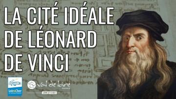 La cité idéale de Léonard de Vinci ! – Ville de Romorantin