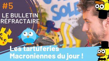 Les tartuferies Macroniennes du jour ! | Le Bulletin Réfractaire #5