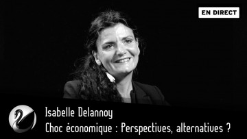Choc économique : Perspectives alternatives ? Isabelle Delannoy [EN DIRECT]