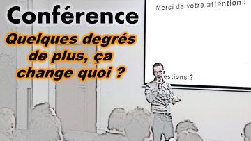 [Conférence] Quelques degrés de plus, ça change quoi ?