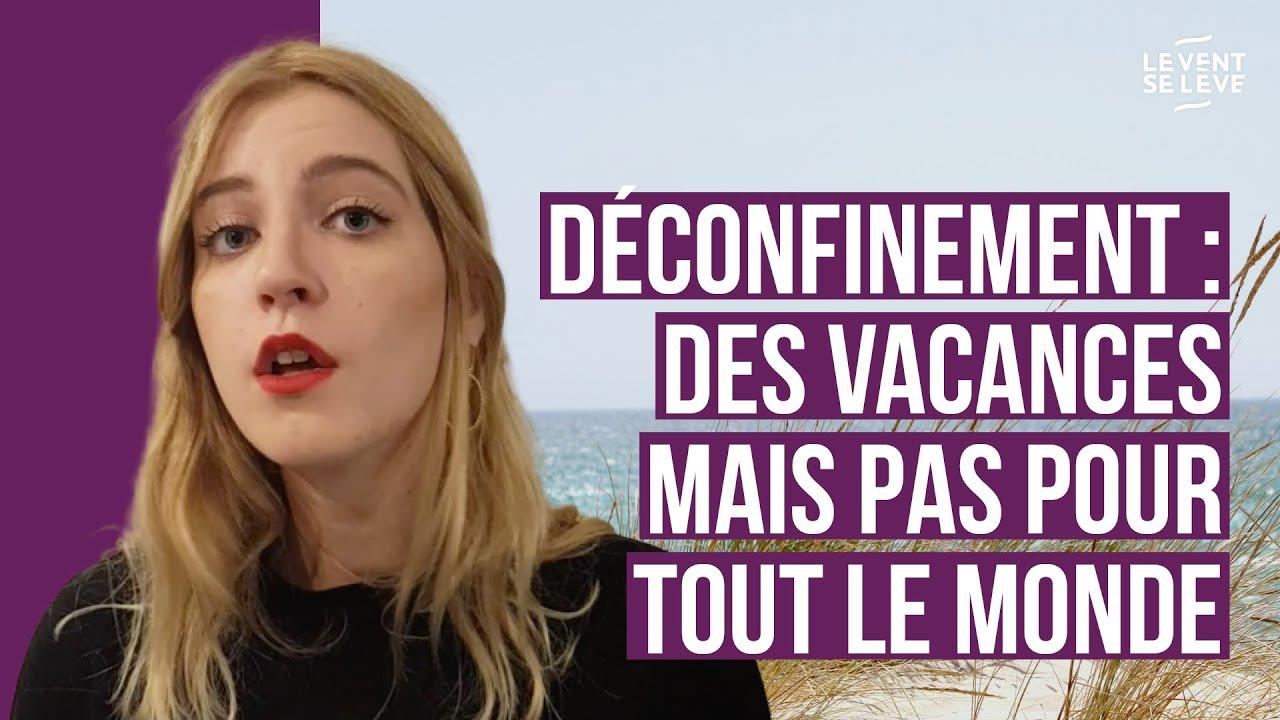 DÉCONFINEMENT : DES VACANCES MAIS PAS POUR TOUT LE MONDE
