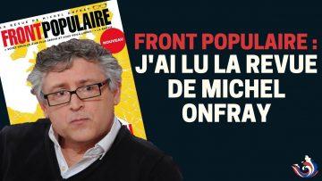 FRONT POPULAIRE : J'AI LU LA REVUE DE MICHEL ONFRAY