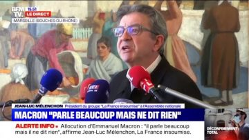 """Jean-Luc Mélenchon: """"Emmanuel Macron parle beaucoup mais ne dit rien"""""""