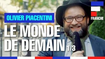 Le Monde de Demain – Olivier Piacentini
