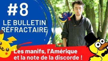Les manifs en France, l'Amérique et une note | Le Bulletin Réfractaire #9