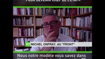 Michel Onfray : «Front populaire n'est pas un tremplin pour devenir chef de l'Etat»