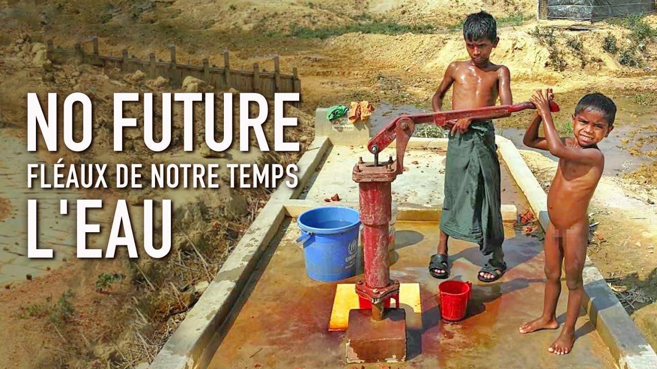 No future. Fléaux de notre temps. L'eau
