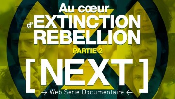 Au cœur d'Extinction Rebellion (Partie 2/2)