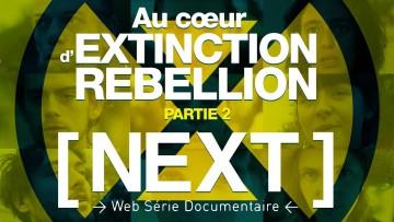 Au cœur d'Extinction Rebellion (Partie 2/2)