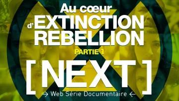 Au cœur d'Extinction Rebellion (Partie 1/2)  [ NEXT ]