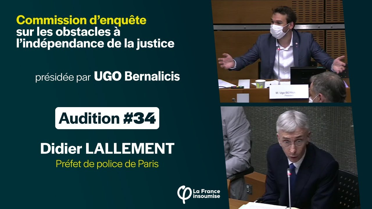 Didier LALLEMENT – Audition #34 de la commission d'enquête sur l'indépendance de la justice