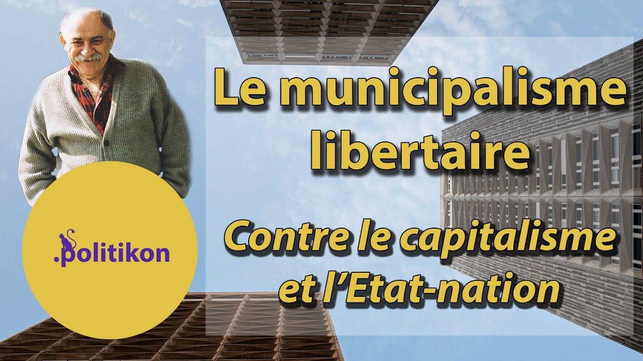 Le municipalisme libertaire (de Murray Bookchin)