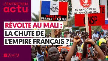RÉVOLTE AU MALI : LA CHUTE DE L'EMPIRE FRANÇAIS ?