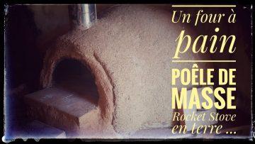 Un four à pain – poêle de masse – Rocket Stove … en terre