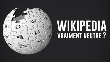 Wikipedia, vraiment neutre ?