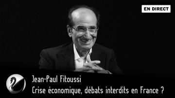 Crise économique, débats interdits en France ? Jean-Paul Fitoussi