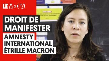 DROIT DE MANIFESTER : AMNESTY INTERNATIONAL ÉTRILLE MACRON