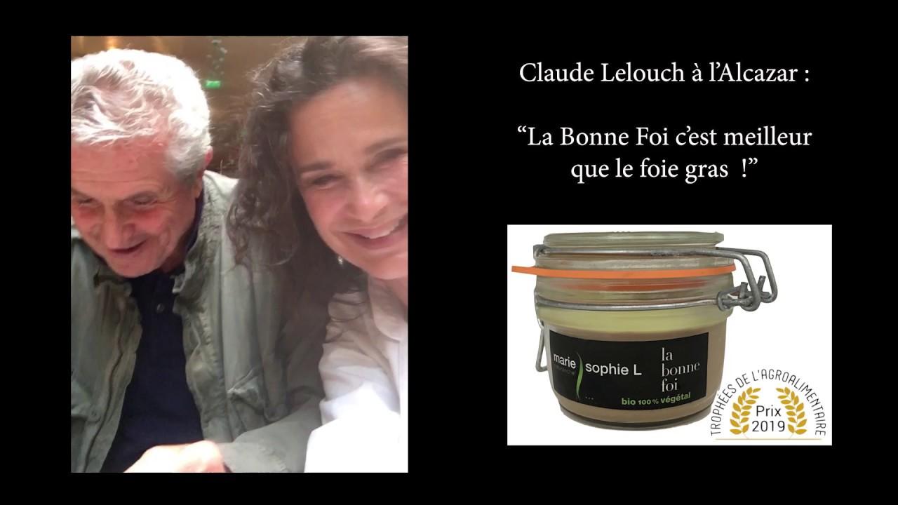 """En toute bonne foi…Claude Lelouch: """"La Bonne Foi, c'est meilleur que le foie gras ! """""""