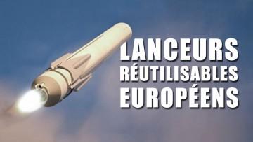 LANCEURS RÉUTILISABLES – L' Europe contre attaque