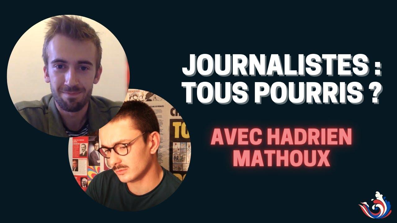 LES JOURNALISTES SONT-ILS TOUS POURRIS ? (AVEC HADRIEN MATHOUX DE MARIANNE)