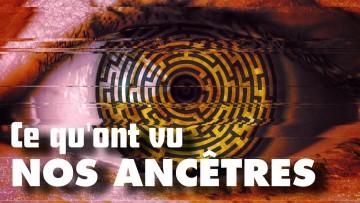Ce qu'ont vu notre ancêtres, Voyage sur une ligne de vie