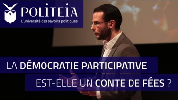 La démocratie participative est-elle un conte de fées ?   Clément Viktorovitch