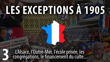 La Laïcité en France (3/5) : Suite et Exceptions de la Loi de 1905