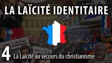 La Laïcité en France (4/5) : La Laïcité Identitaire